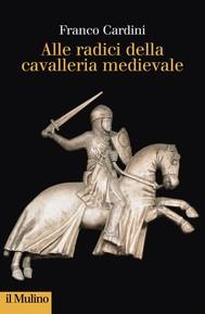 Alle radici della cavalleria medievale - copertina
