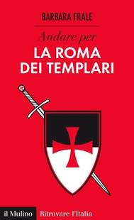 Andare per la Roma dei Templari - copertina