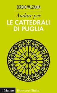 Andare per le cattedrali di Puglia - copertina