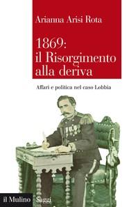 1869: il Risorgimento alla deriva - copertina