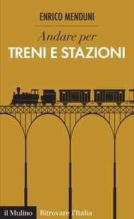 Andare per treni e stazioni - copertina