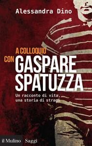 A colloquio con Gaspare Spatuzza - copertina