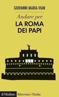Andare per la Roma dei papi - Librerie.coop