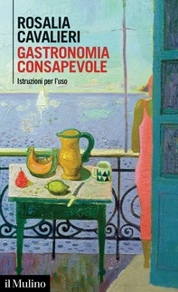 Gastronomia consapevole - Librerie.coop