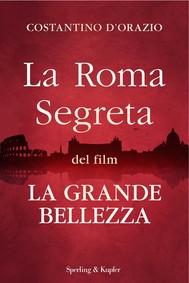 La Roma segreta del film La Grande Bellezza - copertina