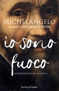 Michelangelo io sono fuoco - Librerie.coop