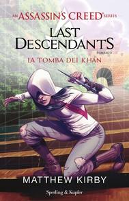 An Assassin's Creed Series Last Descendants La tomba dei Khan - copertina