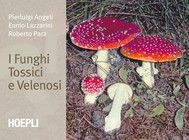I funghi tossici e velenosi - copertina