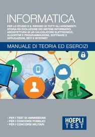 Informatica - Manuale di teoria ed esercizi - copertina