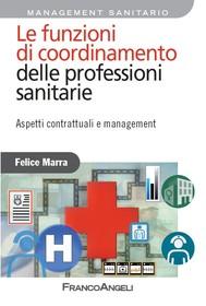 Le funzioni di coordinamento delle professioni sanitarie. Aspetti contrattuali e management - copertina