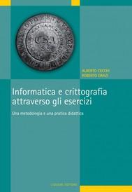 Informatica e crittografia attraverso gli esercizi - copertina