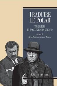 Traduire le polar/Tradurre il racconto poliziesco - Librerie.coop