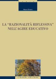 La «razionalità riflessiva» nell'agire educativo - copertina