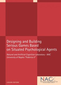 Designing and Building  Serious Games Based  on Situated Psychological Agents - Librerie.coop