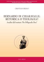 Bernardo di Chiaravalle: retorica o teologia? - copertina