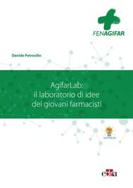 AgifarLab: il laboratorio di idee dei giovani farmacisti - copertina