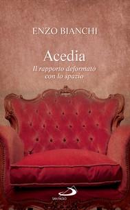Acedia. Il rapporto deformato con lo spazio - copertina