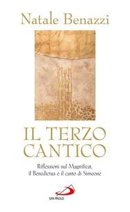 Il terzo cantico. Riflessioni sul Magnificat, il Benedictus e il canto di Simeone - copertina