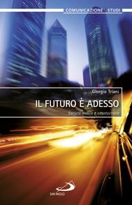 Il futuro è adesso. Società mobile e istantocrazia - copertina
