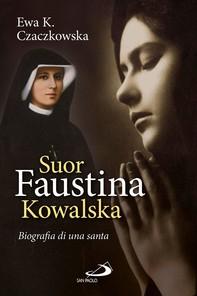 Suor Faustina Kowalska. Biografia di una santa - Librerie.coop