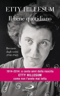 Il bene quotidiano. Breviario degli scritti (1941-1942) - Librerie.coop