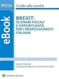 Brexit: scenari fiscali e opportunità per i professionisti italiani - Librerie.coop