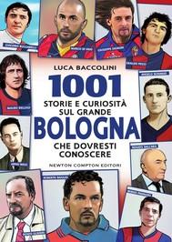 1001 storie e curiosità sul grande Bologna che dovresti conoscere - copertina
