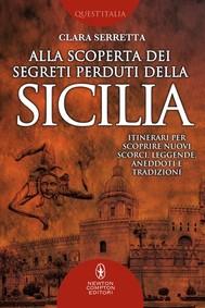 Alla scoperta dei segreti perduti della Sicilia - copertina