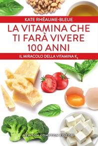 La vitamina che ti farà vivere 100 anni - Librerie.coop