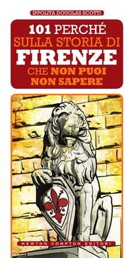 101 perché sulla storia di Firenze che non puoi non sapere - copertina