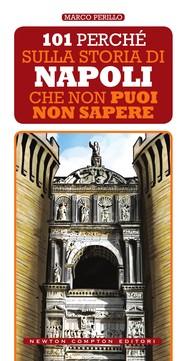 101 perché sulla storia di Napoli che non puoi non sapere - copertina