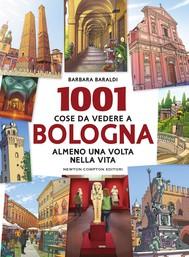 1001 cose da vedere a Bologna almeno una volta nella vita - copertina