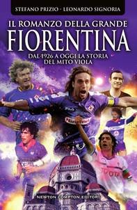 Il romanzo della grande Fiorentina - Librerie.coop