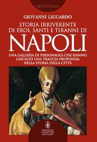 Storia irriverente di eroi, santi e tiranni di Napoli - copertina