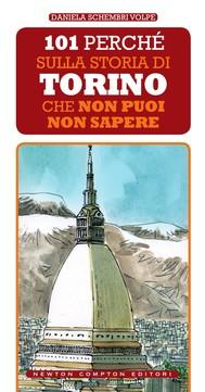 101 perché sulla storia di Torino che non puoi non sapere - copertina