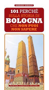 101 perché sulla storia di Bologna che non puoi non sapere - copertina