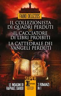 Il collezionista di quadri perduti - Il cacciatore di libri proibiti - La cattedrale dei vangeli perduti - Librerie.coop