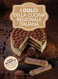 I dolci della cucina regionale italiana - Librerie.coop