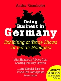 Doing Business in Germany : Exhibiting at Trade Shows for Indian Managers - Librerie.coop