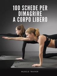 100 Schede  per Dimagrire a Corpo Libero   - copertina
