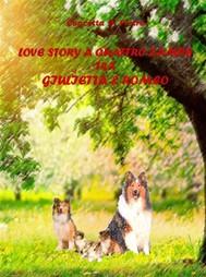 Love Story A Quattro Zampe Tra Giulietta E Romeo - copertina