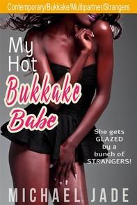 My Hot Bukkake Babe - Librerie.coop