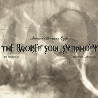 The Broken Soul Symphony | Simone Morana Cyla - Librerie.coop