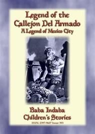 LEGEND OF THE CALLEJÓN DEL ARMADO - an old legend of Mexico City - copertina