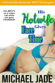 His Hotwife Gives Face Time - copertina