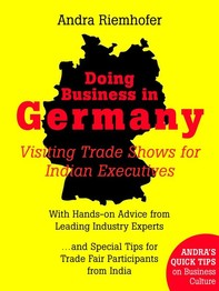 Doing Business in Germany : Visiting Trade Shows for Indian Executives - Librerie.coop