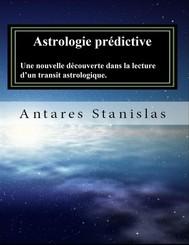 Astrologie prédictive.Une nouvelle découverte dans la lecture d'un transit astrologique. - copertina