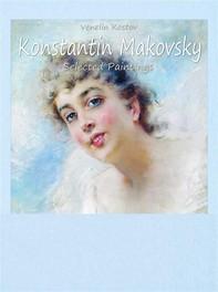 Konstantin Makovsky:  Selected Paintings - Librerie.coop