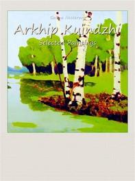 Arkhip Kuindzhi: Selected Paintings - Librerie.coop
