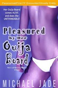 Pleasured by Her Ouija Board - Librerie.coop